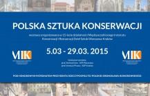 """Wystawa MIK """"POLSKA SZTUKA KONSERWACJI"""" w Pałacu Sztuki w Krakowie"""